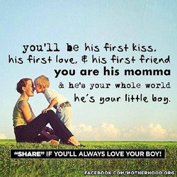 you'll be his firs+ kiss, 