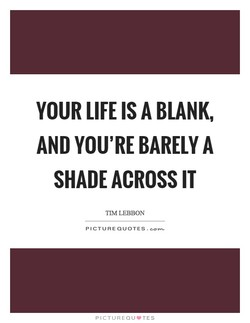 YOUR LIFE IS A BLANK, 