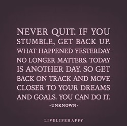NEVER QUIT. IF YOU 