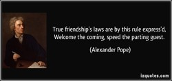 True friendship's laws are by this rule express'd, 