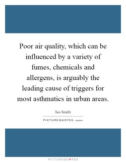 Poor air quality, which can be 