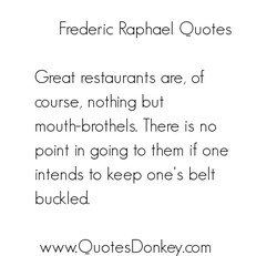 rederic Raphael Ouotes 