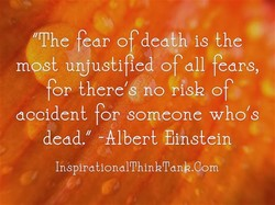 'The fear o death is the 
