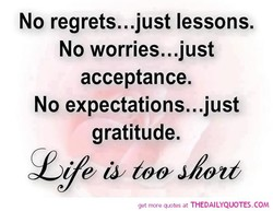 No regrets...just lessons. 