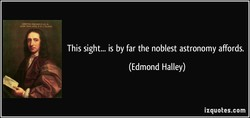 This sight... is by far the noblest astronomy affords. 