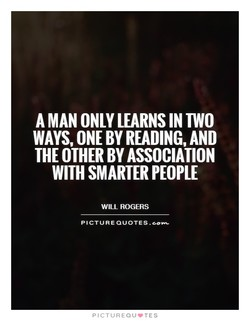 A MAN ONLY LEARNS IN TWO 