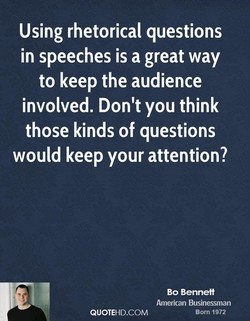 Using rhetorical questions 