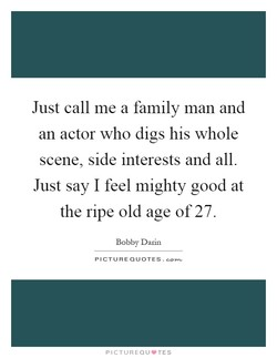 Just call me a family man and 