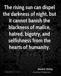 The rising sun can dispel 