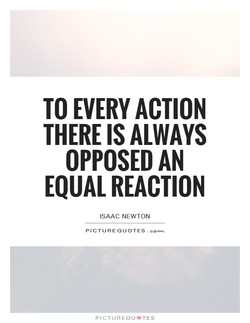 TO EVERY ACTION 