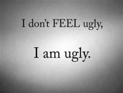 1 don't FEEL ugly, 