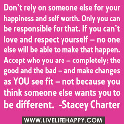 Don't rely on someone else for your 