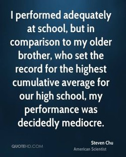 I performed adequately 