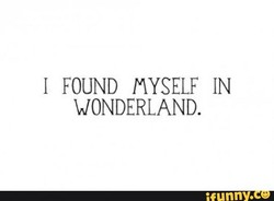 I FOUND MYSELF IN 