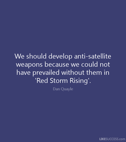 We should develop anti-satellite 