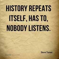 HISTORY REPEATS 
