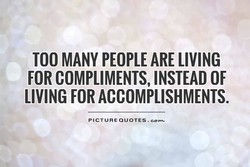 TOO MANY PEOPLE ARE LIVING 