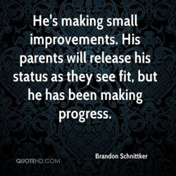 He's making small 