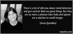There is a lot of talk now about metal detectors 