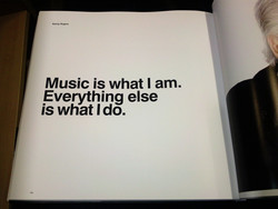 Music is what I am.