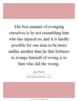 The best manner of avenging 
