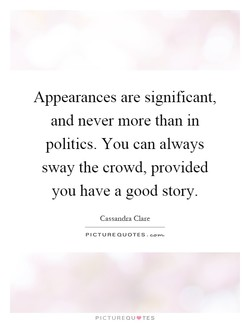 Appearances are significant, 