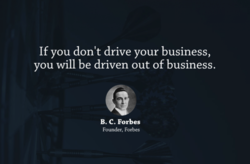 If you don't drive your business, 