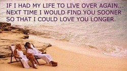 IF 1 HAD MY LIFE TO LIVE OVER AGAIN.:. 