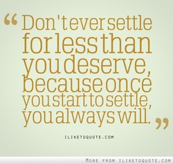Don 't ever settle 
