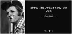 She Got The Gold Mine, I Got the 