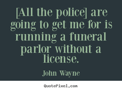 LAII the policel are 