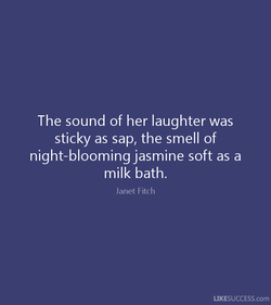 The sound of her laughter was 