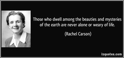 Those who dwell among the beauties and mysteries 