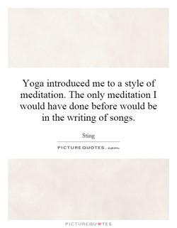 Yoga introduced me to a style of 