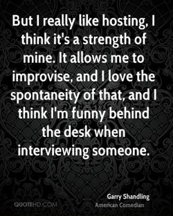 But I really like hosting, I 