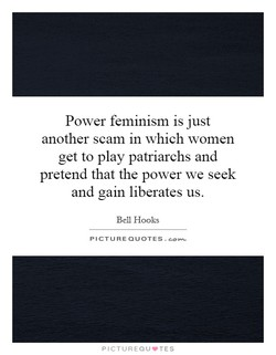 Power feminism is just 