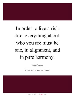 In order to live a rich 