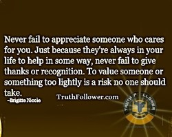Never fail to appreciate someone who cares 