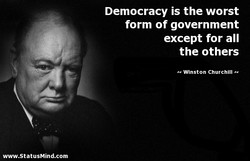 Democracy is the worst 