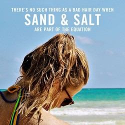 THERE'S NO SUCH THING AS A BAD HAIR DAY WHEN 