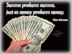 Success produces success 