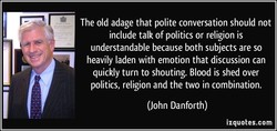 The old adage that polite conversation should not 
