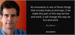 An innovation is one of those things 