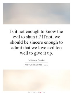 Is it not enough to know the 