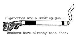 Cigarettes are a smoking gun. . 