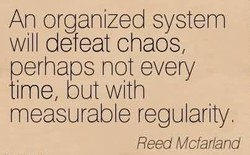 An organized system 