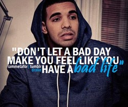 LET A BAD DAY 