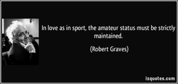 In love as in sport, the amateur status must be strictly 