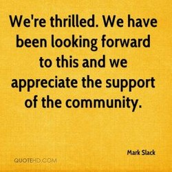 We're thrilled. We have 