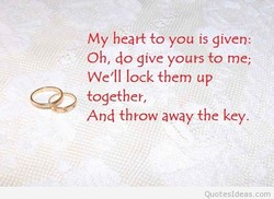 My heart to you is given: 
